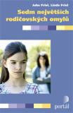 Sedm největších rodičovských omylů - John Friel, Linda Friel