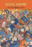 Seeing Sodomy in the Middle Ages - Mills Robert