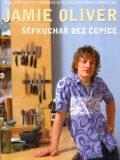 Šéfkuchař bez čepice - Jamie Oliver