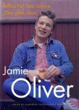 Šéfkuchař bez čepice Dny plné chutí - Jamie Oliver