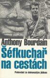 Šéfkuchař na cestách - Anthony Bourdain