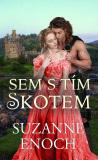 Sem s tím Skotem - Suzanne Enoch