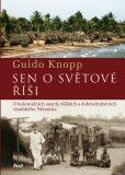 Sen o světové říši - Guido Knopp