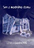 Sen z modrého domu - Lenka Gahérová