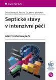 Septické stavy v intenzivní péči - kolektiv a,  Dana Streitová, ...