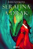 Serafína a drak - Ivana Nováková