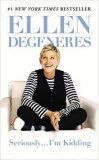 Seriously... I´m Kidding - Ellen DeGeneres