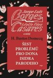 Šest problémů pro dona Isidra Parodiho - Jorge Luis Borges, ...