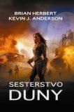 Sesterstvo Duny - Kevin J. Anderson, ...