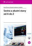 Sestra a akutní stavy od A do Z - Ilona Plevová, ...