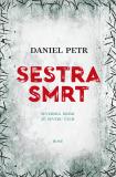 Sestra smrt - Daniel Petr
