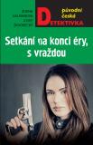 Setkání na konci éry, s vraždou - Josef Škvorecký, ...