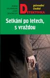 Setkání po letech, s vraždou - Josef Škvorecký, ...