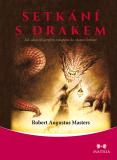 Setkání s drakem - Robert Augustus Masters