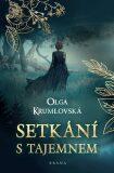 Setkání s tajemnem - Olga Krumlovská