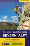 Severní Alpy - zajištěné cesty - Eugen E. Hüsler