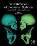 Sex Estimation of the Human Skeleton : History, Methods, and Emerging Techniques - Klales Alexandra R.