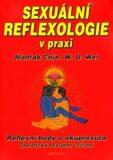 Sexuální reflexologie v praxi - Mantak Chia, W. U. Wei