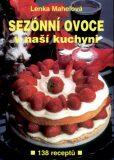 Sezónní ovoce v naší kuchyni - Lenka Mahelová, ...