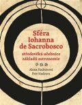 Sféra Iohanna de Sacrobosco – středověká učebnice základů astronomie - Iohannes de Sacrobosco