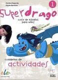 SGEL - Superdrago 1 - pracovní sešit - Carolina Caparrós, ...
