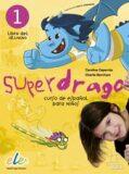 SGEL - Superdrago 1 - učebnice - Carolina Caparrós, ...