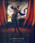 Shakespeare a jeho svět - Charlotte Lyneová