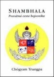 Shambhala: posvátná cesta bojovníka - Chögyam Trungpa