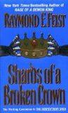 Shards of a Broken Crown: Serpentwar Saga - Raymond E. Feist