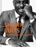 Sharp Suits: A celebration of men's tailoring - Eric Musgrave