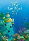 Sheila, dcera delfínů: Dědictví Atlantidy - Marliese Aroldová