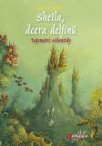 Sheila, dcera delfínů: Tajemství Atlantidy - Marliese Aroldová