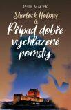 Sherlock Holmes – Případ dobře vychlazené pomsty - Petr Macek