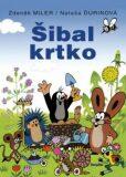 Šibal krtko - Zdeněk Miler, ...