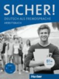 Sicher! B1+: Arbeitsbuch mit A-CD - Jutta Orth-Chambah, ...
