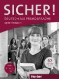 Sicher! B2: Arbeitsbuch mit CD-ROM - Susanne Schwalb, ...