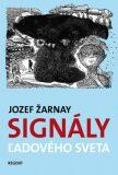 Signály ľadového sveta - Jozef Žarnay, ...