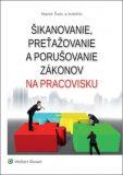 Šikanovanie, preťažovanie a porušovanie zákonov na pracovisku - Marek Švec