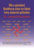 Síla a působení Buddhova učení na lidské tvory duševně spřízněné - Leopold Procházka