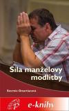 Síla manželovy modlitby - Stormie Omartianová