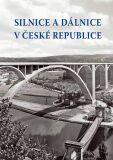 Silnice a dálnice v České republice - Kolektiv autorů