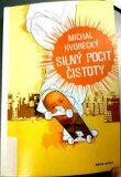 Silný pocit čistoty - Michal Hvorecký