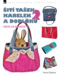 Šití tašek, kabelek a doplňků krok za krokem 2 - Taťana Žejdlová
