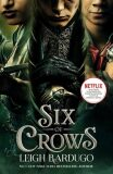 Six of Crows (Film Tie In) - Leigh Bardugo