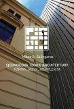 Sjednocená teorie architektury - Forma, jazyk, komplexita - Nikos A. Salingaros