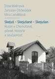 Skejuš – Skejušané – Skejušan. Rusíni v Chomutově, původ, historie a současnost - Jaroslav Otčenášek, ...