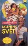 Skleněný svět - Jarmila Dědková