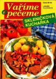 Skleničková kuchařka Vaříme a pečeme - Libuše Vlachová