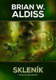 Skleník - Brian Wilson Aldiss