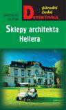 Sklepy architekta Hellera - Jaroslav Kuťák